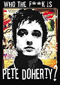 Who the F**k Is Pete Doherty?